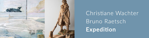 Christiane Wachter | Bruno Raetsch - Expedition | Ausstellung | Galerie Himmel